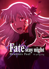 Search netflix Fate/Stay Night: Heaven's Feel - III. Spring Song